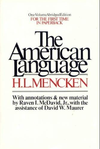 The American Language: An Inquiry Into The Development Of English In The United States.