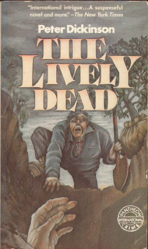 THE LIVELY DEAD: Dickinson, Peter