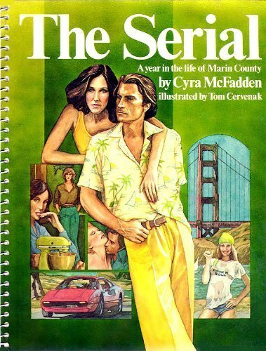 9780394733616: The Serial: A Year in the Life of Marin County