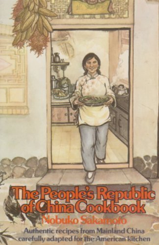 The People's Republic of China Cookbook, Authentic Recipes from Mainland China