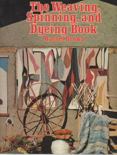 9780394733838: The Weaving, Spinning, and Dyeing Book