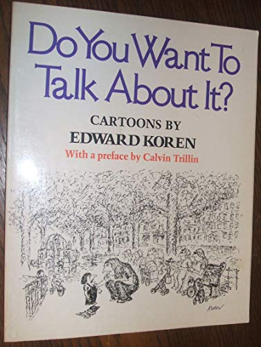 Do You Want To Talk About It?: Koren, Edward