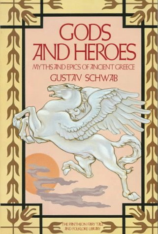 9780394734026: Gods and Heroes: Myths and Epics of Ancient Greece (Pantheon Fairy Tale and Folklore Library)