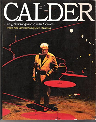 9780394734088: Calder: An Autobiography with Pictures