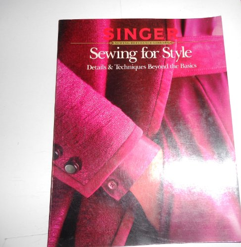 9780394734118: Sewing for Style: Details & Techniques Beyond the Basics (The Singer Reference Library)