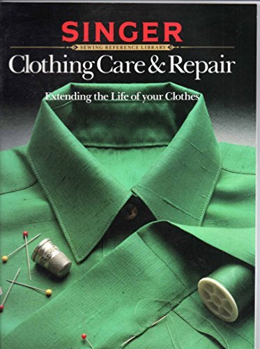 9780394734170: Clothing Care & Repair: Extending the Life of Your Clothes (Singer Sewing Reference Library)