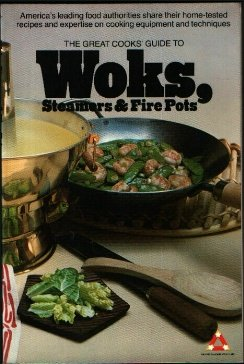 9780394734255: The Great Cooks' Guide to Woks, Steamers & Fire Pots