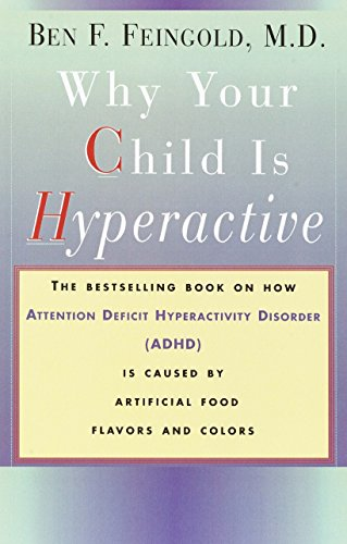 9780394734262: Why Your Child Is Hyperactive: The bestselling book on how ADHD is caused by artificial food flavors and colors
