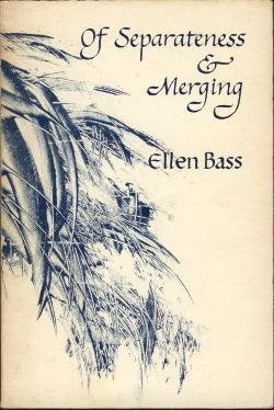 Of separateness & merging: [poems]: Bass, Ellen