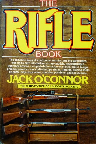 The Rifle Book (0394734580) by Jack O'Connor