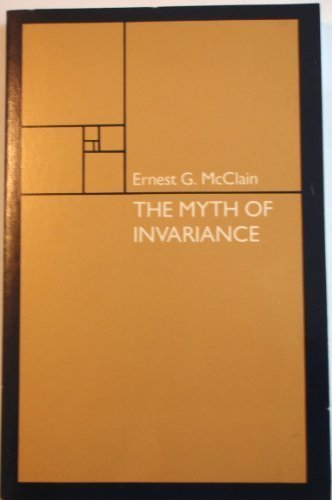 9780394735788: The Myth of Invariance: The Origin of the Gods, Mathematics and Music from the Rg Veda to Plato