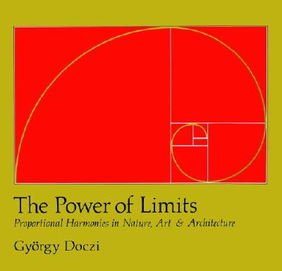 9780394735801: The Power of Limits: Proportional Harmonies in Nature, Art and Architecture
