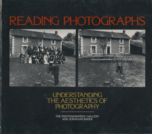 READING PHOTOGRAPHS : Understanding the Aesthetics of Photography