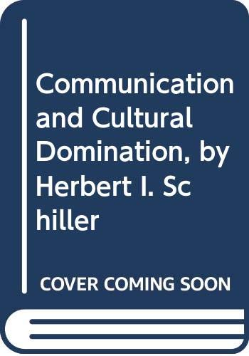 9780394735962: Communication and Cultural Domination, by Herbert I. Schiller