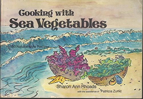 Cooking with Sea Vegetables: Rhoads, Sharon Ann;