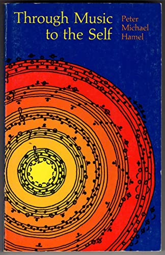 Through Music To The Self: Peter Michael Hamel