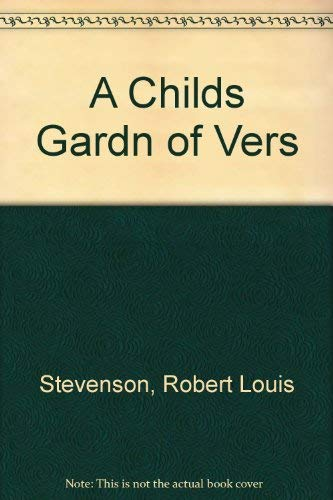 "A Child""s Garden of Verses: Robert Louis Stevenson"