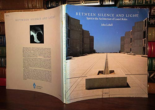 9780394736877: Between Silence and Light: Spirit in the Architecture of Louis I. Kahn