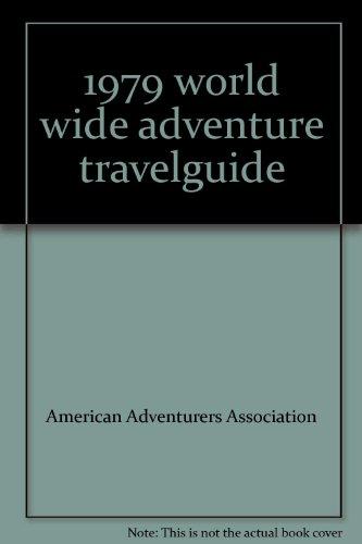 1979 world wide adventure travelguide: American Adventurers Association