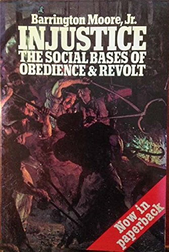9780394737270: Injustice: The Social Bases of Obedience and Revolt