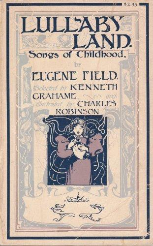 Lullabyland: Songs of Childhood: Eugene Field,Kenneth Graheme,Charles