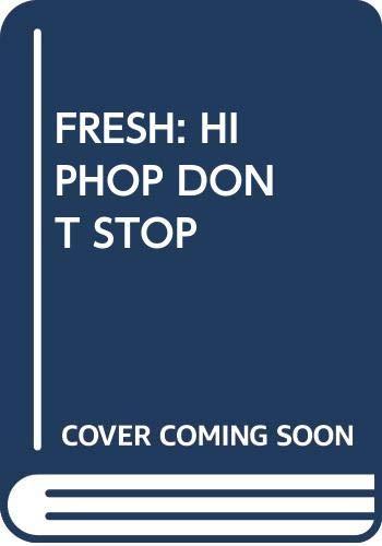 9780394737393: Fresh: Hip Hop Don't Stop