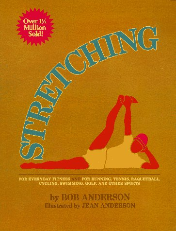 9780394738741: Stretching for Everyday Fitness and for Running, Tennis, Raquetball; Cycling, Swimming, Golf, and Other Sports