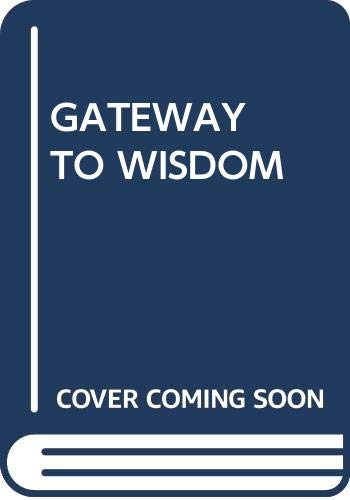 9780394738789: Gateway to Wisdom: Taoist and Buddhist Contemplative and Healing Yogas Adapted for Western Students of the Way
