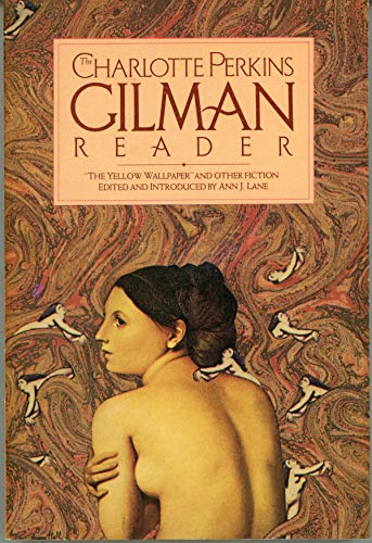 9780394739335: The Charlotte Perkins Gilman Reader: The Yellow Wallpaper, and Other Fiction