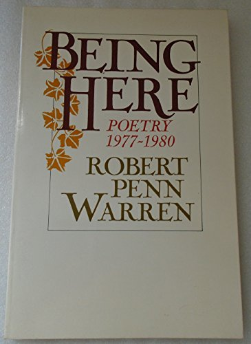 Being Here: Poetry 1977-1980 (0394739353) by Robert Penn Warren