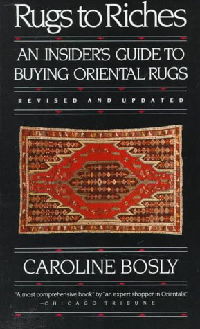 9780394739571: Rugs to Riches: An Insider's Guide to Buying Oriental Rugs, Revised & Updated Edition