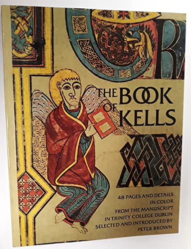 The Book of Kells: forty-eight pages and: Peter Brown (selected