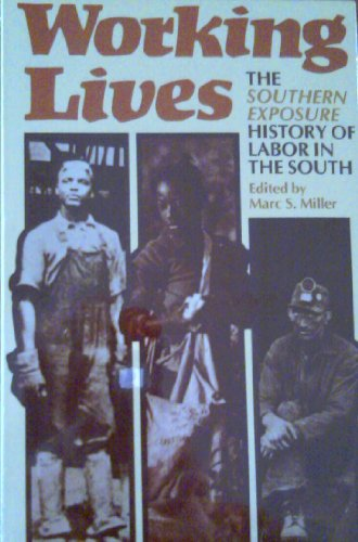 Working Lives: The Southern Exposure - History of Labor in the South