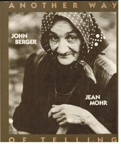 Another Way of Telling: John Berger; Jean