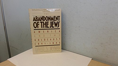 9780394740775: Abandonment of the Jews : America and the Holocaust 1941-1945