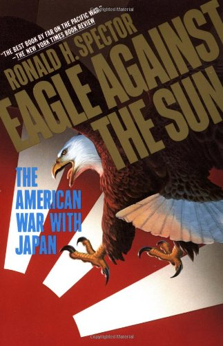 9780394741017: Eagle Against the Sun: The American War With Japan