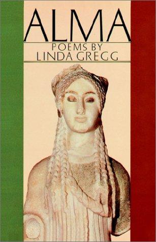 Alma: Poems: Gregg, Linda