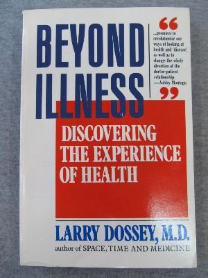 BEYOND ILLNESS : Discovering the Experience of Health