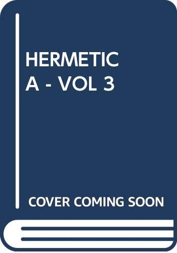 9780394742304: Hermetica - Vol 3: The Ancient Greek and Latin Writings Which Contain Religious or Philosophic Teachings Ascribed to Hermes Trismegistus