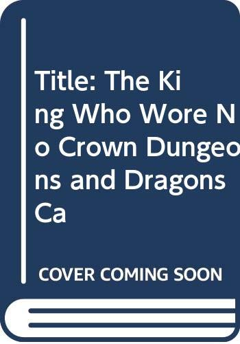 9780394742427: The King Who Wore No Crown (Dungeons and Dragons Cartoon Show, Book 5 (Pick a Path to Adventure))