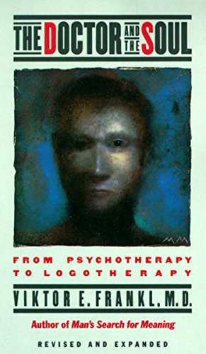 9780394743172: The Doctor and the Soul: From Psychotherapy to Logotherapy, Revised and Expanded