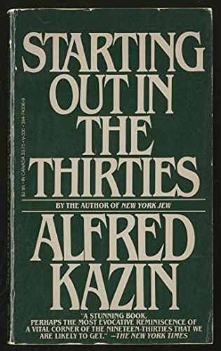 Starting Out in the Thirties: Kazin, Alfred