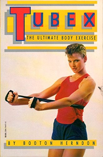 Tubex: The Ultimate Body Exercise: Herndon, Booton