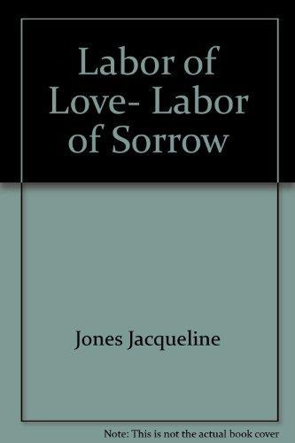 9780394744148: Labor of Love, Labor of Sorrow