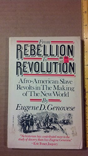 9780394744858: FROM REBELLION TO REVOLUTION: AFRO-AMERICAN SLAVE REVOLTS IN THE MAKING OF THE MODERN WORLD
