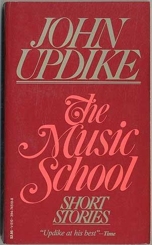 The Music School V510: Updike, John