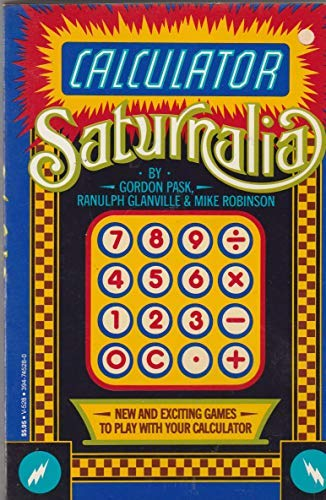 9780394745282: Calculator Saturnalia, or, Travels with a calculator: A compendium of diversions & improving exercises for ladies and gentlemen