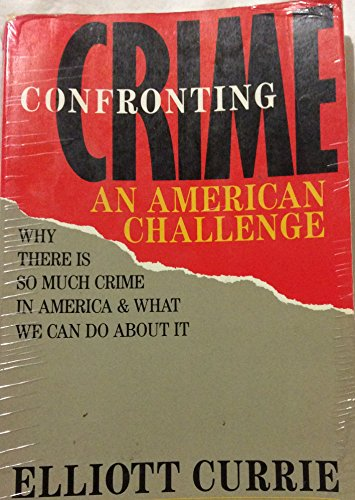 Confronting Crime (0394746368) by Currie, Elliott
