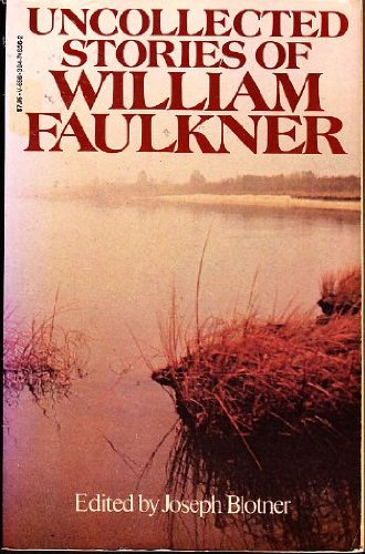 9780394746562: Uncollected Stories of William Faulkner