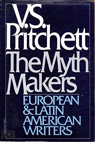 9780394746821: Myth Makers: Literary Essays European & Latin American Writers
